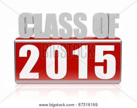 Class Of 2015 In 3D Letters And Block