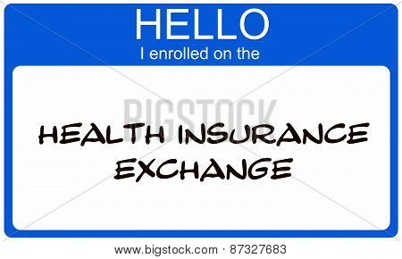 Hello I Enrolled On The Health Insurance Exchange Blue Name Tag