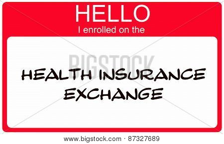 Hello I Enrolled On The Health Insurance Exchange Red Name Tag