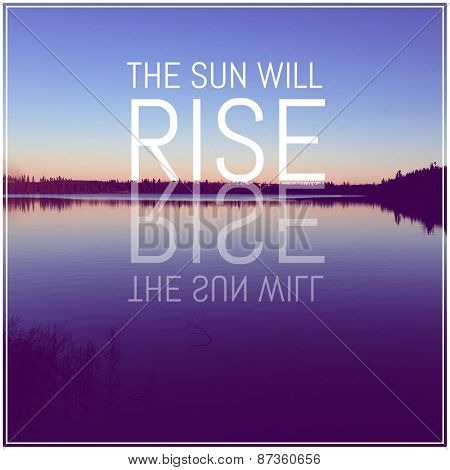 Inspirational Typographic Quote - The Sun will Rise