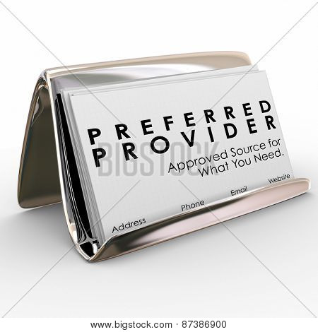 Preferred Provider words on business cards in a holder to advertise the services of an approved vendor as the best company