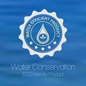 stock photo of save water  - Water efficiency and conservation product label against blurred water background - JPG