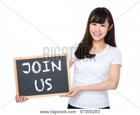 Woman hold with chalkboard showing phrase of join us