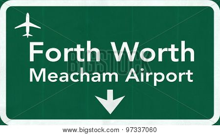 Forth Worth Meacham Usa International Airport Highway Road Sign