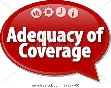 Speech bubble dialog illustration of business term saying Adequacy of coverage