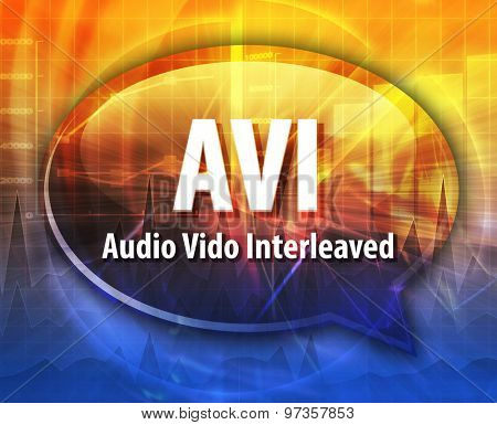 Speech bubble illustration of information technology acronym abbreviation term definition AVI Audio Video Interleaved