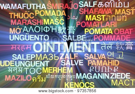 Background concept wordcloud multilanguage international many language illustration of ointment glowing light
