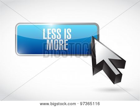 Less Is More Button Sign Concept