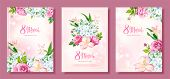 Happy International Womens Day 8 March. Set Of Three Floral Backgrounds With Blooming Flowers Of Ros poster