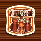 Vector Logo For Maple Syrup, White Square Sticker With 3 Different Bottles With Sweet Syrup And Mapl poster