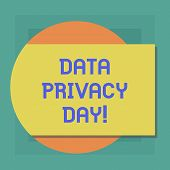 Conceptual Hand Writing Showing Data Privacy Day. Business Photo Showcasing Date In January To Raise poster
