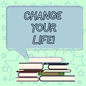 Handwriting Text Writing Change Your Life. Concept Meaning Set Life Goals And Reward Yourself When Y poster