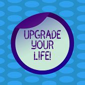 Word Writing Text Upgrade Your Life. Business Concept For Improve Your Way Of Living Getting Wealthi poster