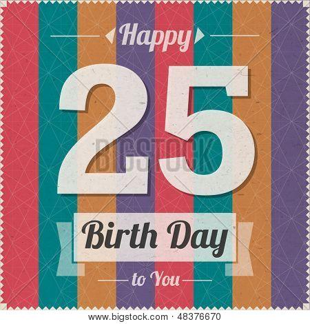 25 years old. Happy Birthday Vector Card