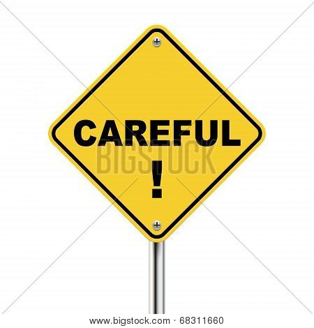 3D Illustration Of Yellow Roadsign Of Careful