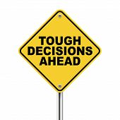 image of traffic sign  - 3d illustration of tough decisions ahead traffic sign - JPG