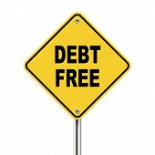 picture of debt free  - 3d illustration of yellow roadsign of debt free isolated on white background - JPG