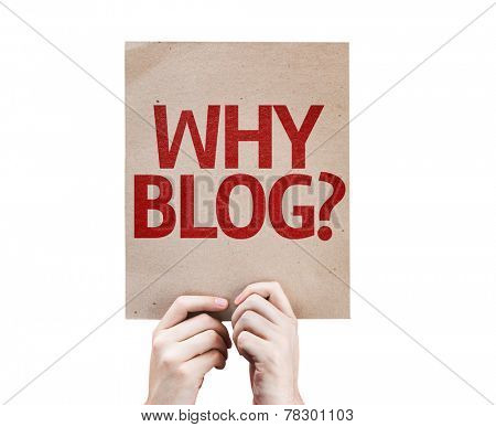 Why Blog? card isolated on white background