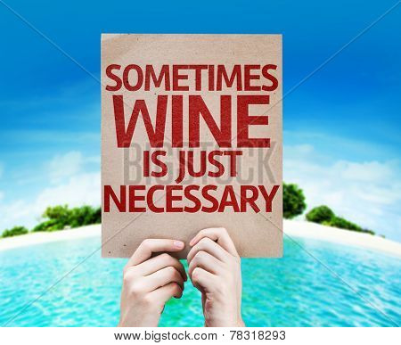 Sometimes Wine Is Just Necessary card with a beach on background