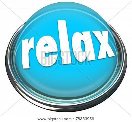 Relax word on a 3d button or light illustrating a reminder to calm down or cool off with rest, recreation, entertainment, fun or enjoyment