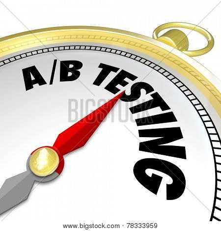 A/B Testing words on a compass pointing you in the direction of the best performing message with your audience or customers