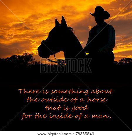 There is something about the outside of a horse that is good for the inside of a man - quote by Winston Churchill with a background of a cowboy on a horse silhouetted against sunset sky