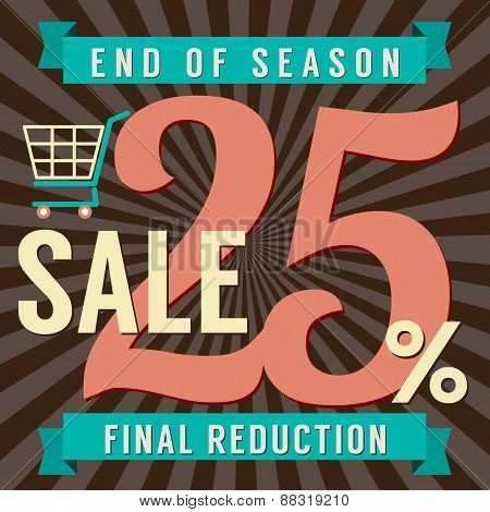 25 Percent End Of Season Sale.