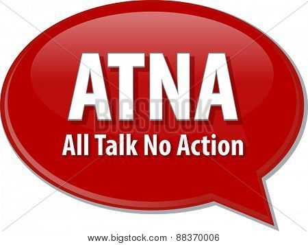 word speech bubble illustration of business acronym term ATNA Al talk no action