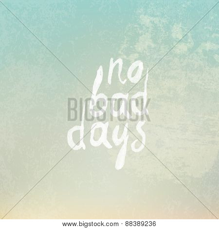 Vintage Background with Phrase