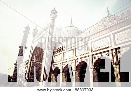 Word Travel Over Famous Jama Masjid Mosque In Old Delhi, India.