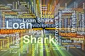 stock photo of loan-shark  - Background text pattern concept wordcloud illustration of loan shark glowing light - JPG