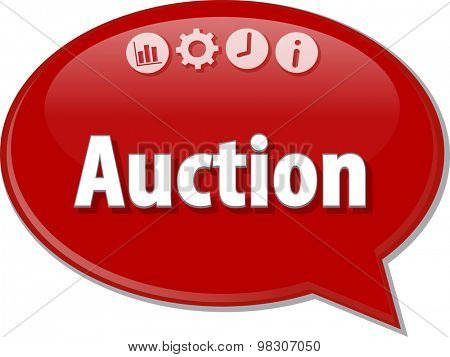 Speech bubble dialog illustration of business term saying Auction