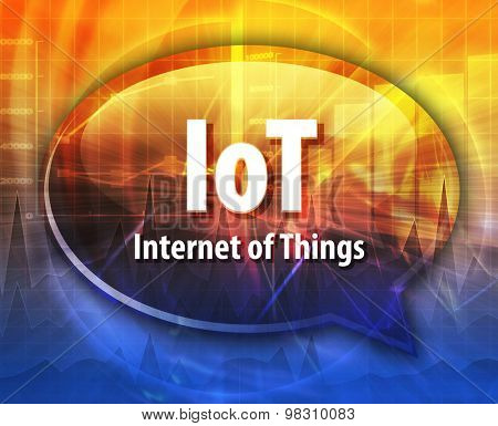 Speech bubble illustration of information technology acronym abbreviation term definition IoT Internet of Things
