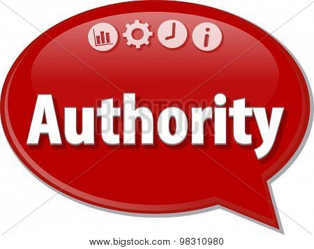 Speech bubble dialog illustration of business term saying Authority