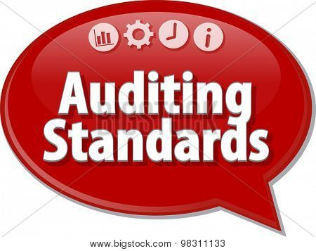 Speech bubble dialog illustration of business term saying Auditing Standards