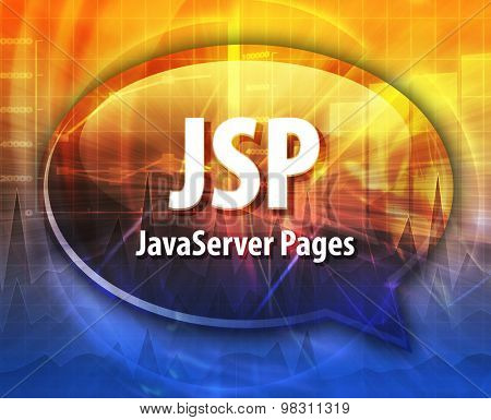 Speech bubble illustration of information technology acronym abbreviation term definition JSP Java Server Pages