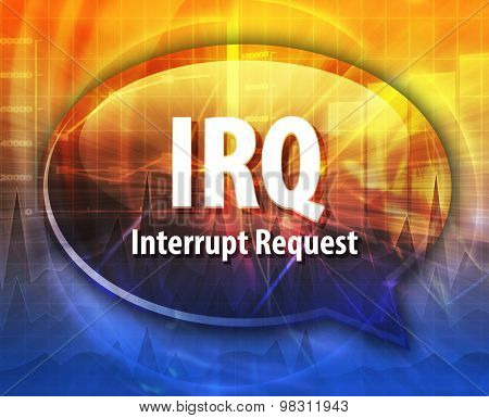 Speech bubble illustration of information technology acronym abbreviation term definition IRQ Interrupt Request
