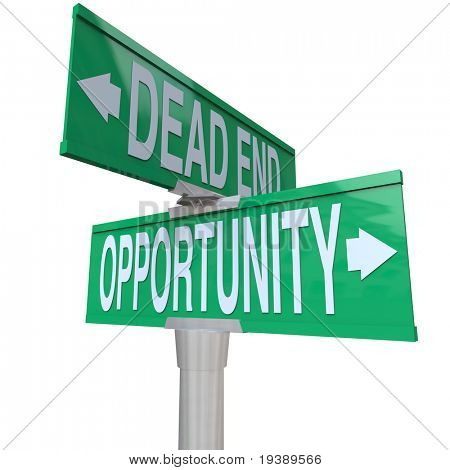 A green two-way street sign pointing to Dead End and Opportunity, symbolizing the choice between a path with no future and one with great potential for growth and success