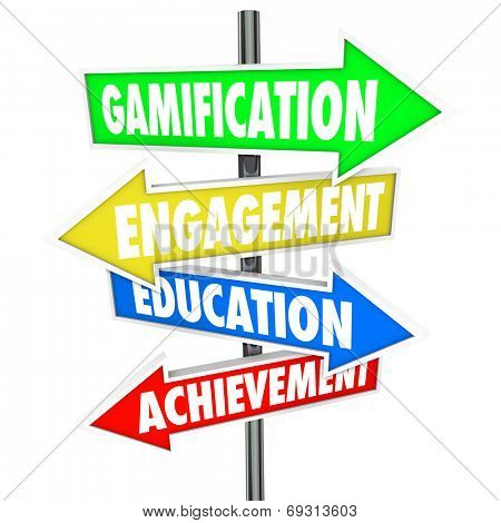 Gamification, Engagement, Education and Achievement words on arrow signs pointing you to the benefits of gamifying software or a marketing campaign