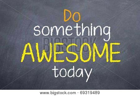 do something awesome