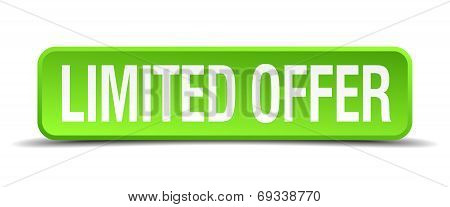Limited Offer Green 3D Realistic Square Isolated Button