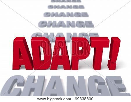 Adapt To Stand Up To Change