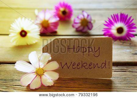 Sunny Label Text Happy Weekend With Cosmea Blossoms