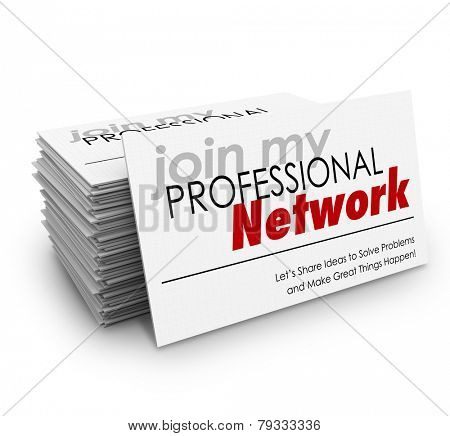 Join My Professional Network words on a stack of business cards and the phrase Let's share ideas to solve problems and make great things happen