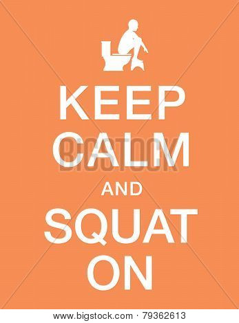 Keep Calm And Squat On