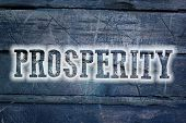 foto of prosperity  - Prosperity Concept text on business idea illustration - JPG