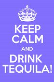 Постер, плакат: Keep Calm And Drink Tequila