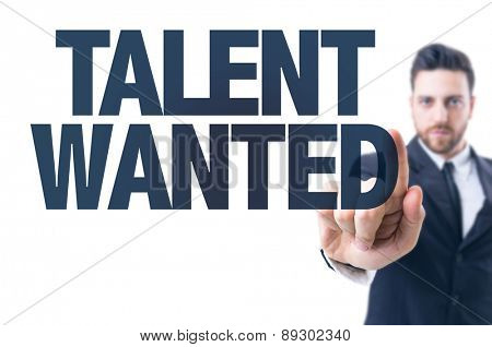 Business man pointing the text: Talent Wanted