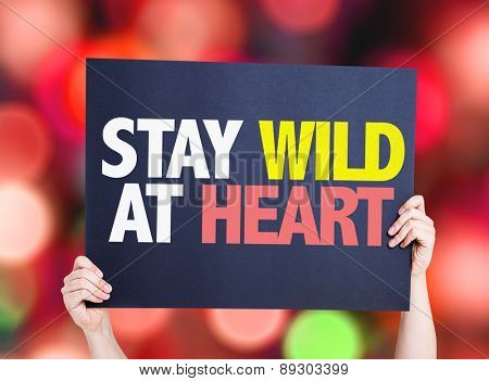 Stay Wild At Heart card with bokeh background