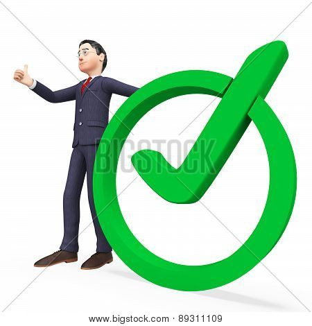 Businessman With Tick Represents Approved Executive And Mark